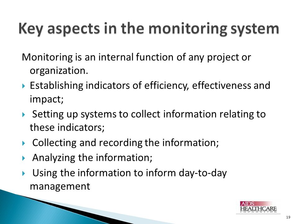 Monitoring is an internal function of any project or organization.