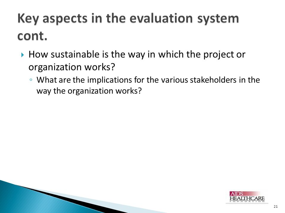  How sustainable is the way in which the project or organization works.