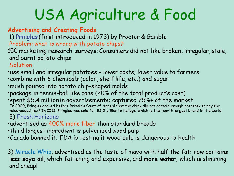USA Agriculture & Food Advertising and Creating Foods 1) Pringles (first introduced in 1973) by Proctor & Gamble Problem: what is wrong with potato chips.