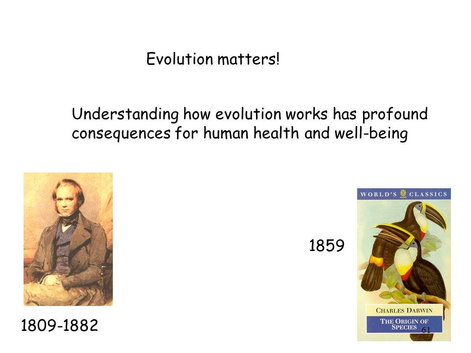 Evolution matters.
