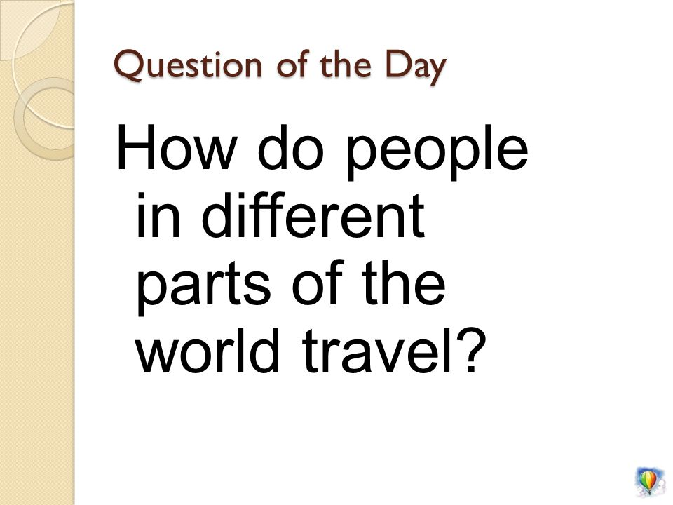 Question of the Day How do people in different parts of the world travel?