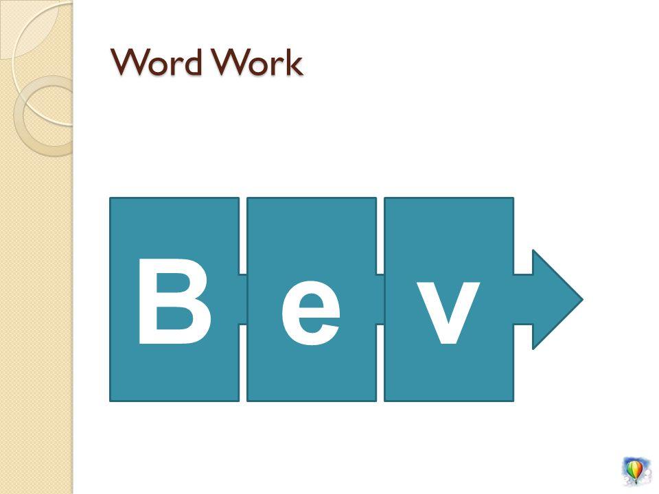 Word Work Bev