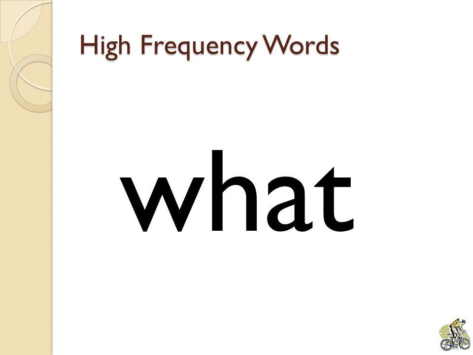 High Frequency Words what