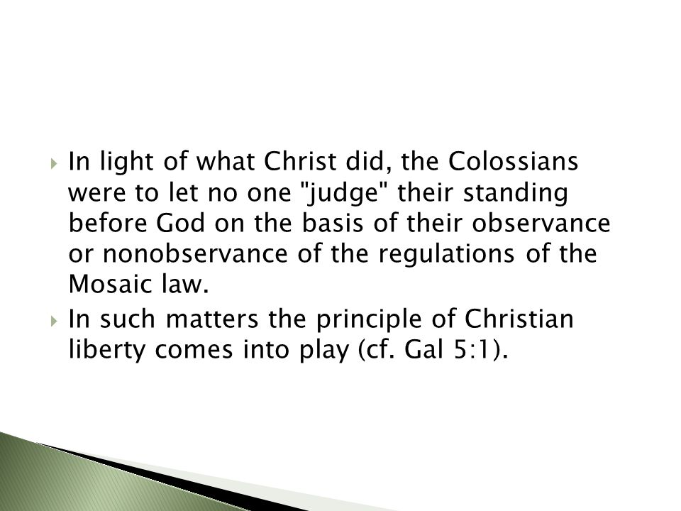  In light of what Christ did, the Colossians were to let no one
