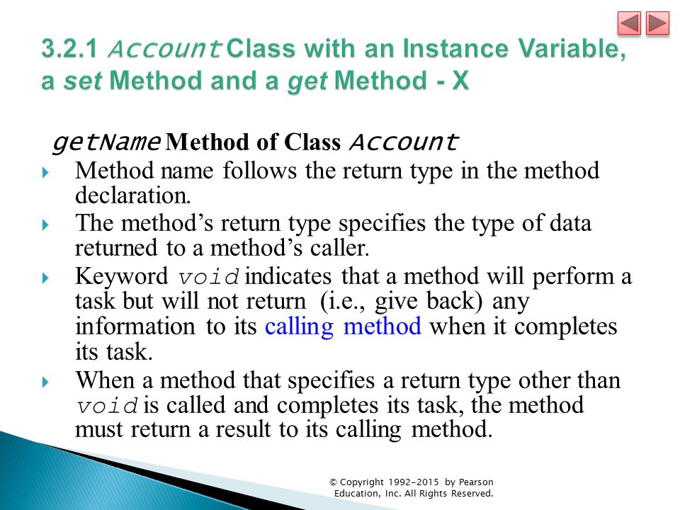 getName Method of Class Account  Method name follows the return type in the method declaration.