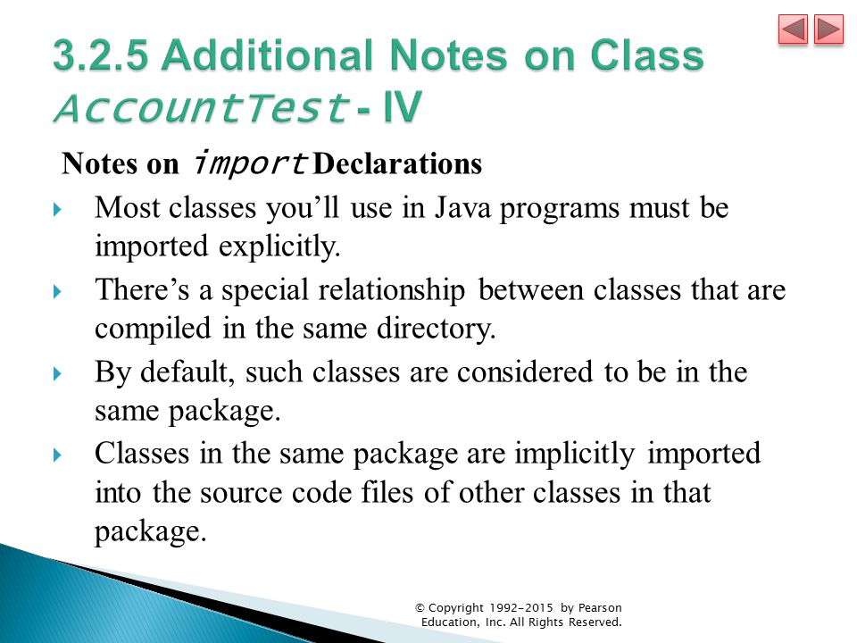 Notes on import Declarations  Most classes you'll use in Java programs must be imported explicitly.