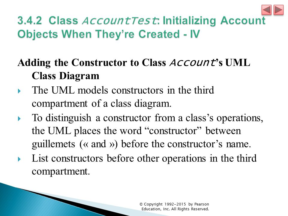 Adding the Constructor to Class Account 's UML Class Diagram  The UML models constructors in the third compartment of a class diagram.