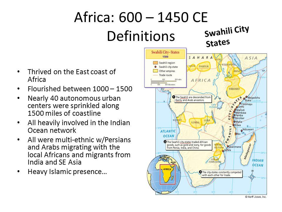 Africa: 600 – 1450 CE Definitions Key port cities along the East African coast… Mogadishu, Mombasa, Zanibar