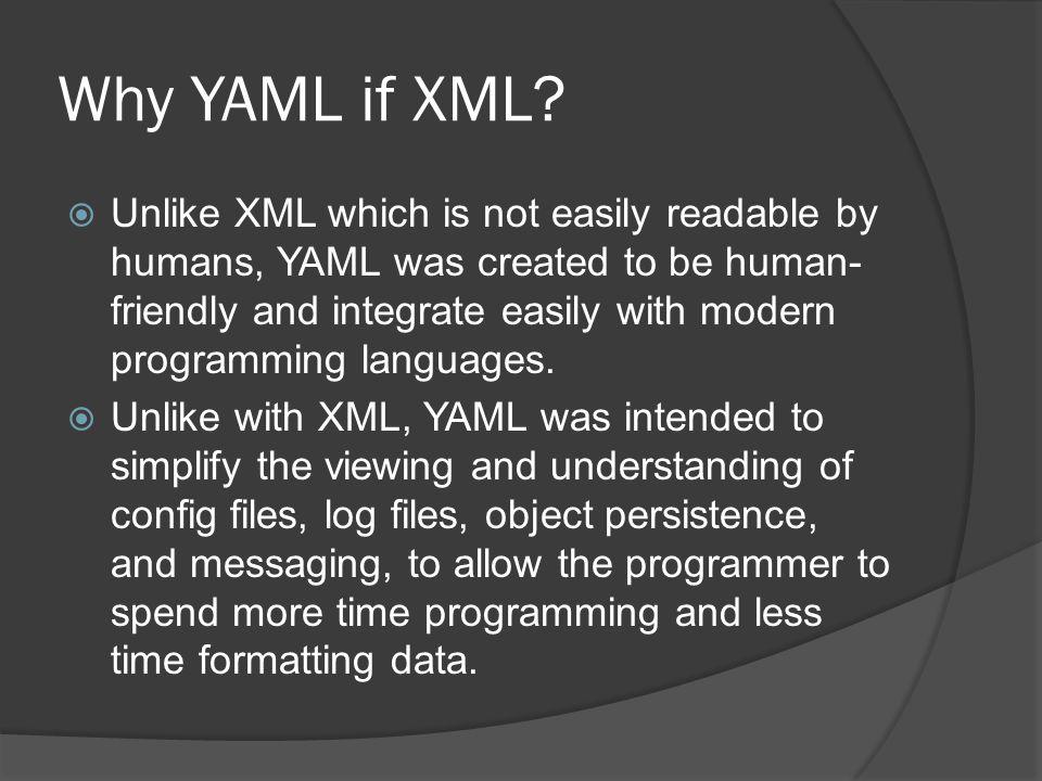 Why YAML if XML.