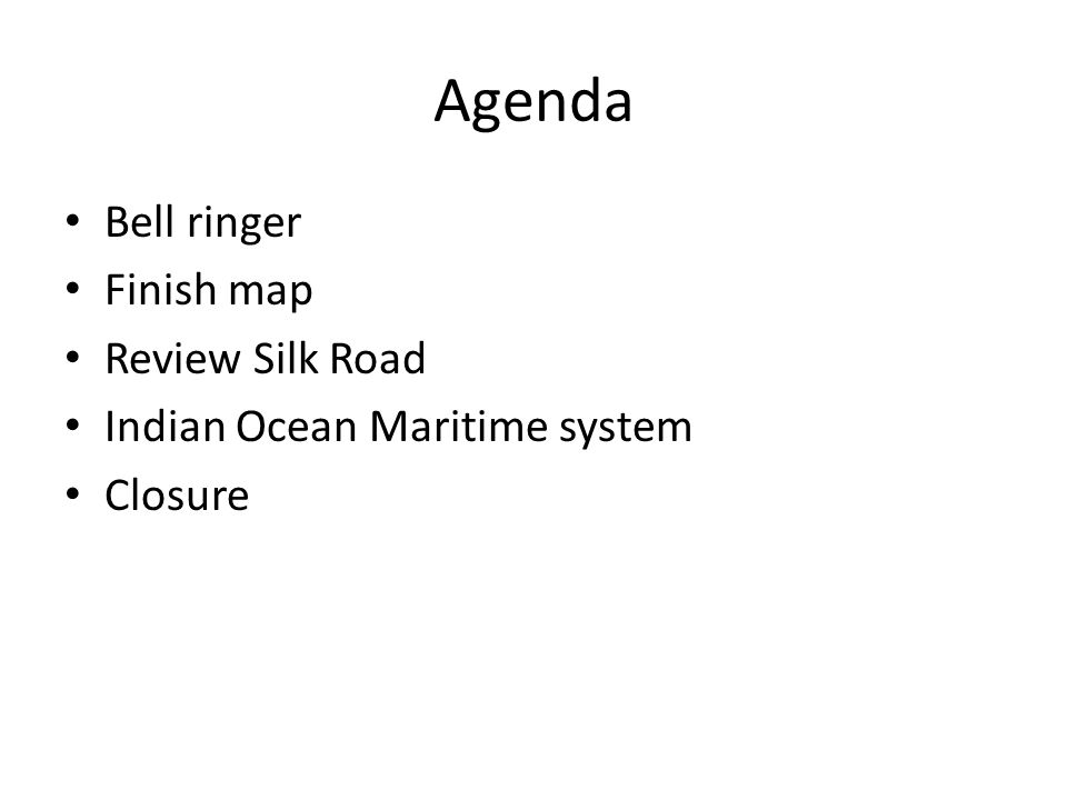 Agenda Bell ringer Finish map Review Silk Road Indian Ocean Maritime system Closure
