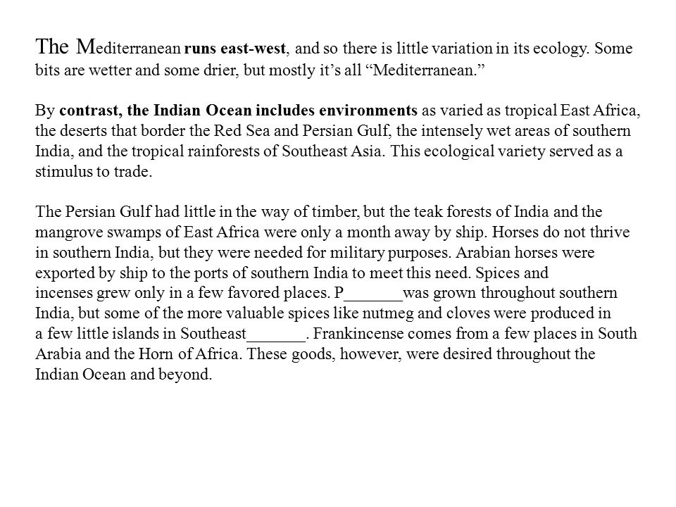 """The M editerranean runs east-west, and so there is little variation in its ecology. Some bits are wetter and some drier, but mostly it's all """"Mediterr"""