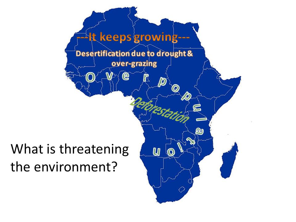 What is threatening the environment?