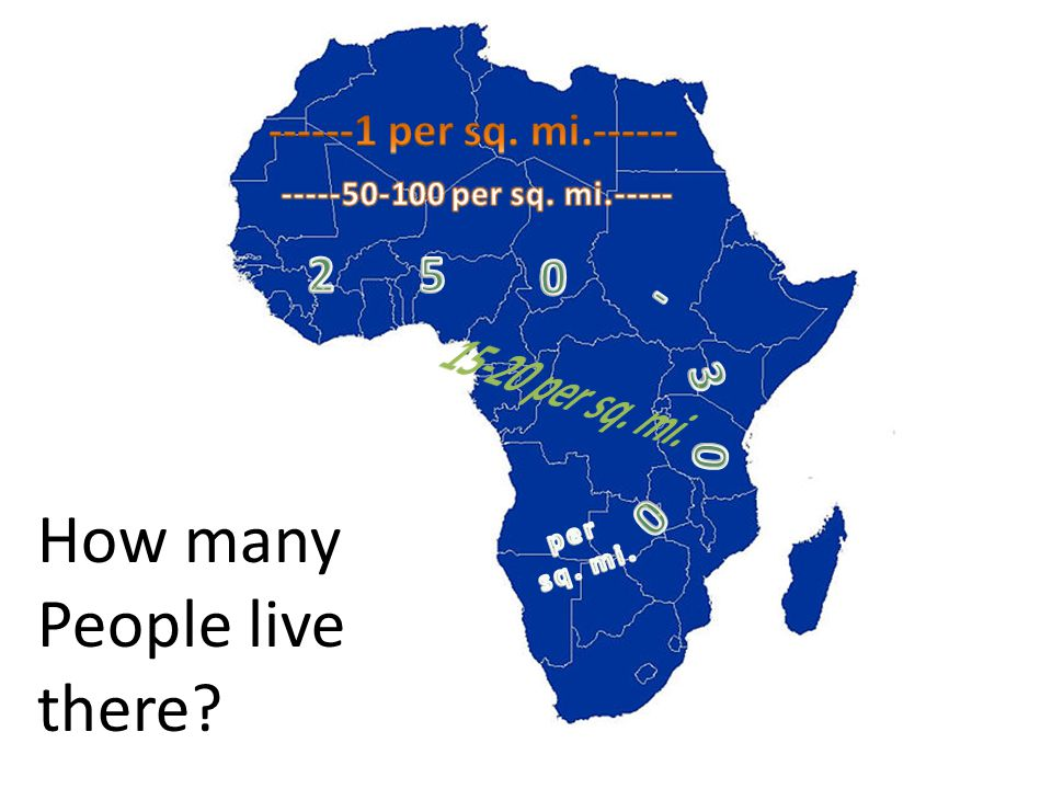 Climate, Location, and Where People Live Sahara, Sahel, savanna, rainforest SS7G3a