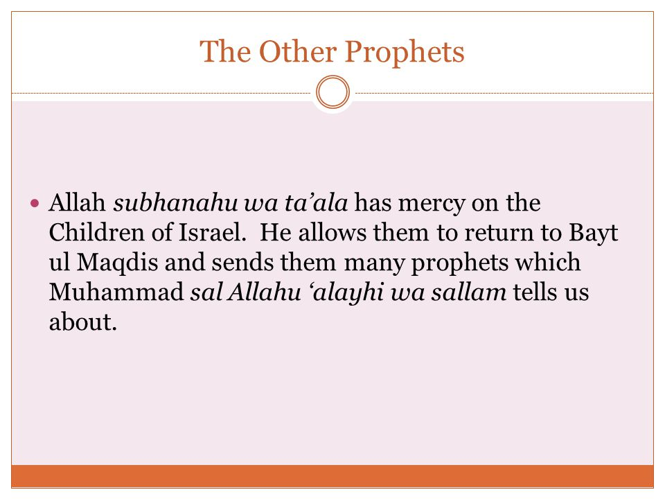 The Other Prophets Allah subhanahu wa ta'ala has mercy on the Children of Israel.