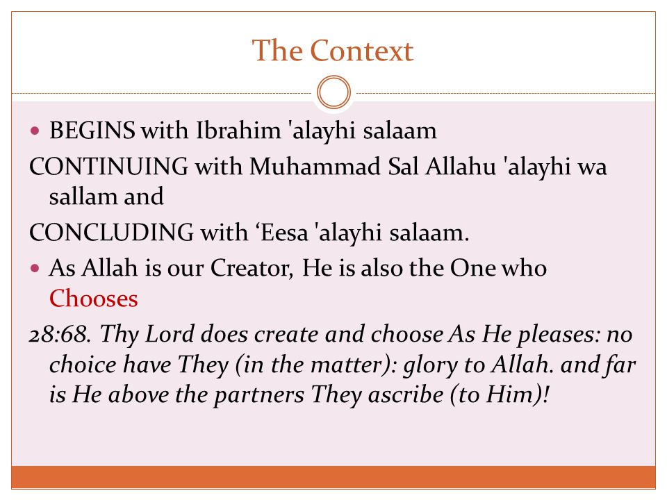 The Context BEGINS with Ibrahim alayhi salaam CONTINUING with Muhammad Sal Allahu alayhi wa sallam and CONCLUDING with 'Eesa alayhi salaam.