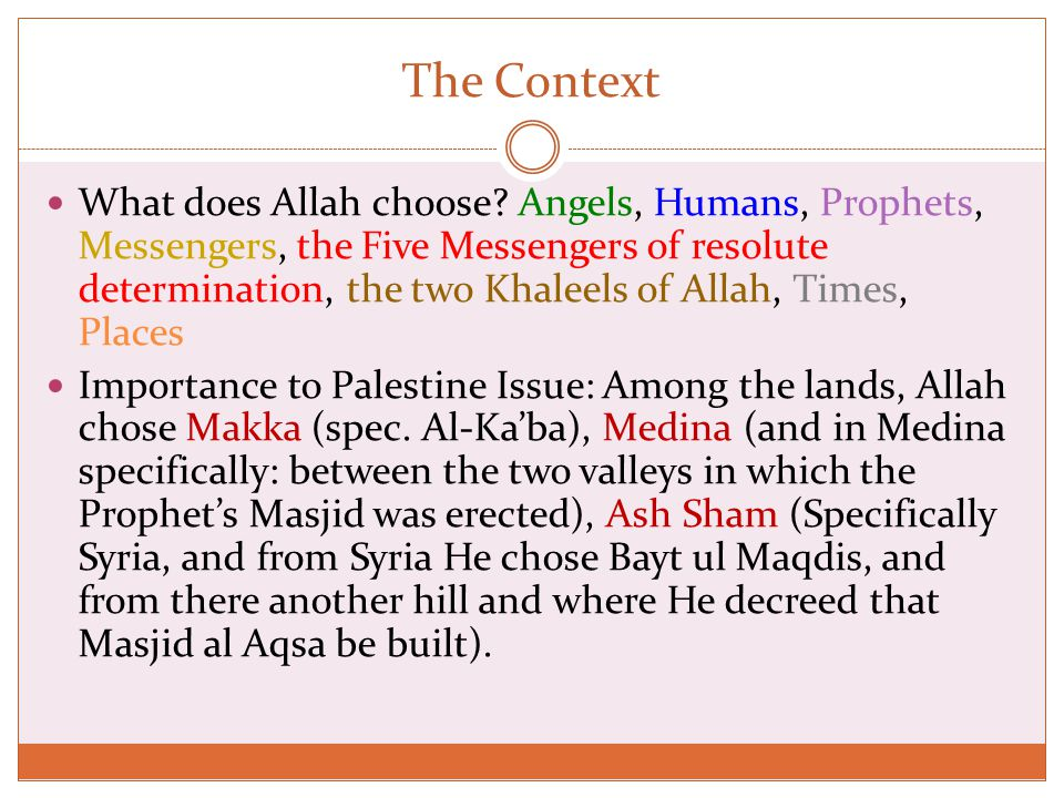 The Context What does Allah choose.