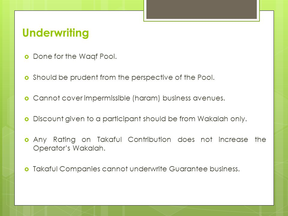 Underwriting  Done for the Waqf Pool.  Should be prudent from the perspective of the Pool.