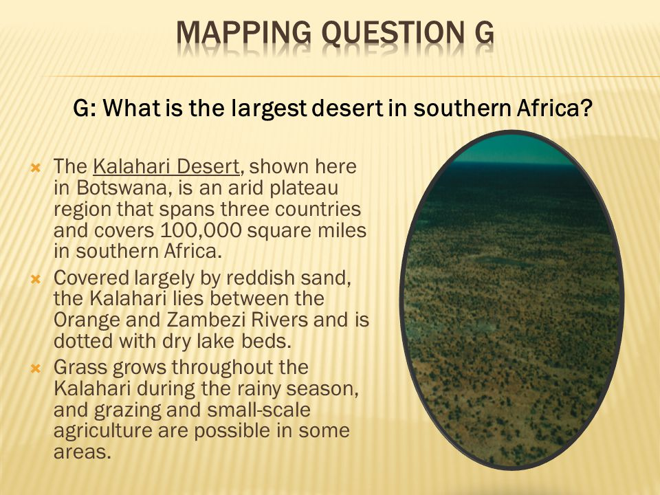 TThe Kalahari Desert, shown here in Botswana, is an arid plateau region that spans three countries and covers 100,000 square miles in southern Afric