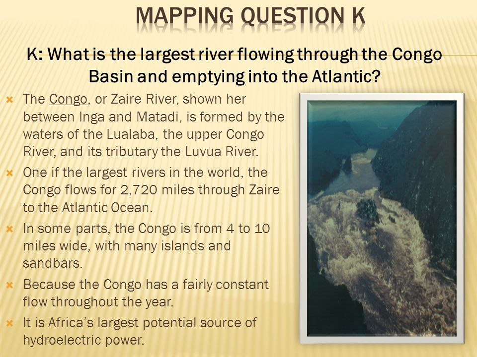 TThe Congo, or Zaire River, shown her between Inga and Matadi, is formed by the waters of the Lualaba, the upper Congo River, and its tributary the