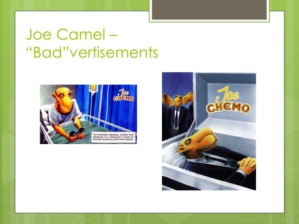 "Joe Camel – ""Bad""vertisements"