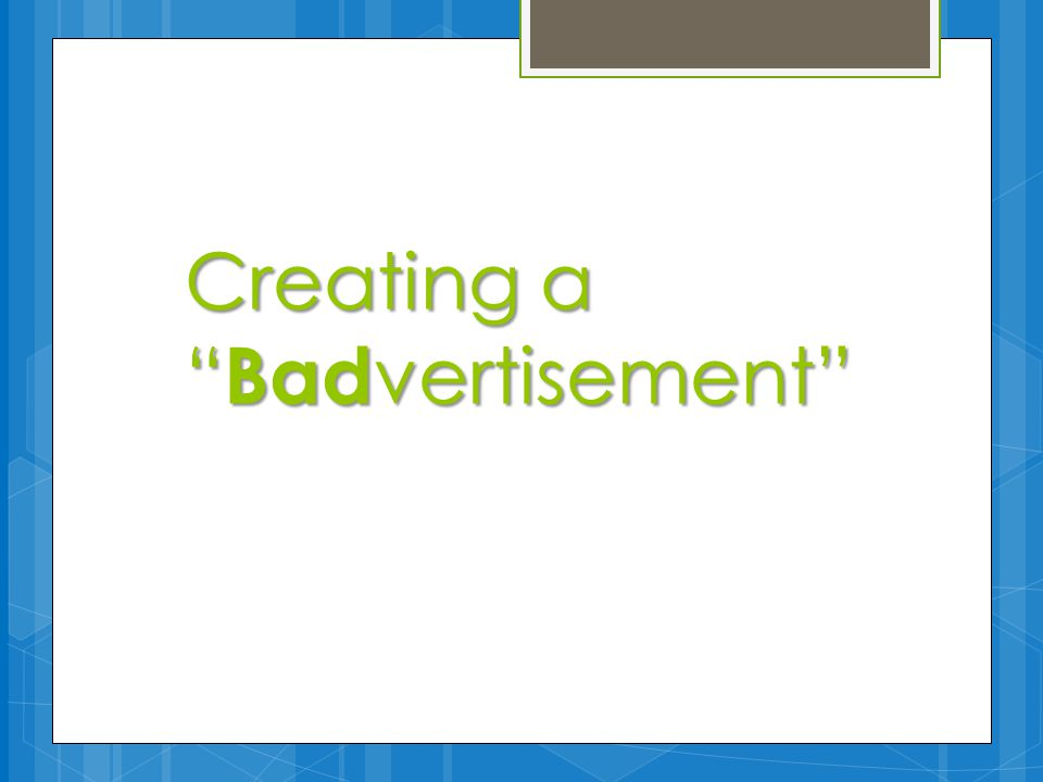 Creating a Bad vertisement