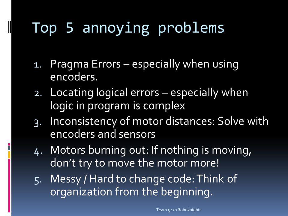 Top 5 annoying problems 1. Pragma Errors – especially when using encoders.