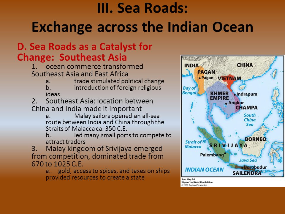 III. Sea Roads: Exchange across the Indian Ocean D. Sea Roads as a Catalyst for Change: Southeast Asia 1.ocean commerce transformed Southeast Asia and