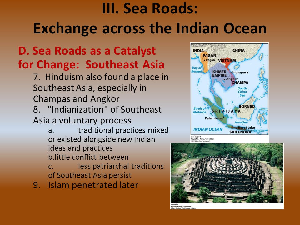 III. Sea Roads: Exchange across the Indian Ocean D. Sea Roads as a Catalyst for Change: Southeast Asia 7. Hinduism also found a place in Southeast Asi