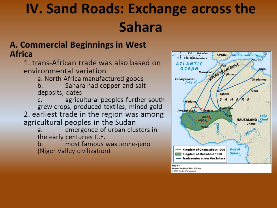 A. Commercial Beginnings in West Africa 1. trans-African trade was also based on environmental variation a. North Africa manufactured goods b.Sahara h