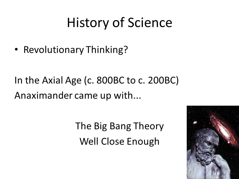 History of Science These are mere speculations...what about experimental proof.