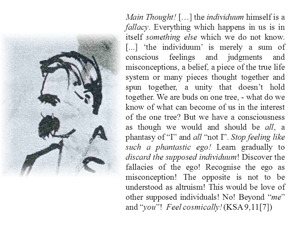 Main Thought. […] the individuum himself is a fallacy.