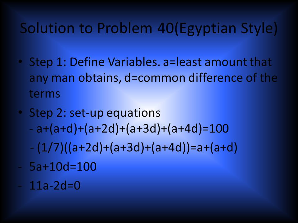 Solution to Problem 40(Egyptian Style) Step 1: Define Variables.