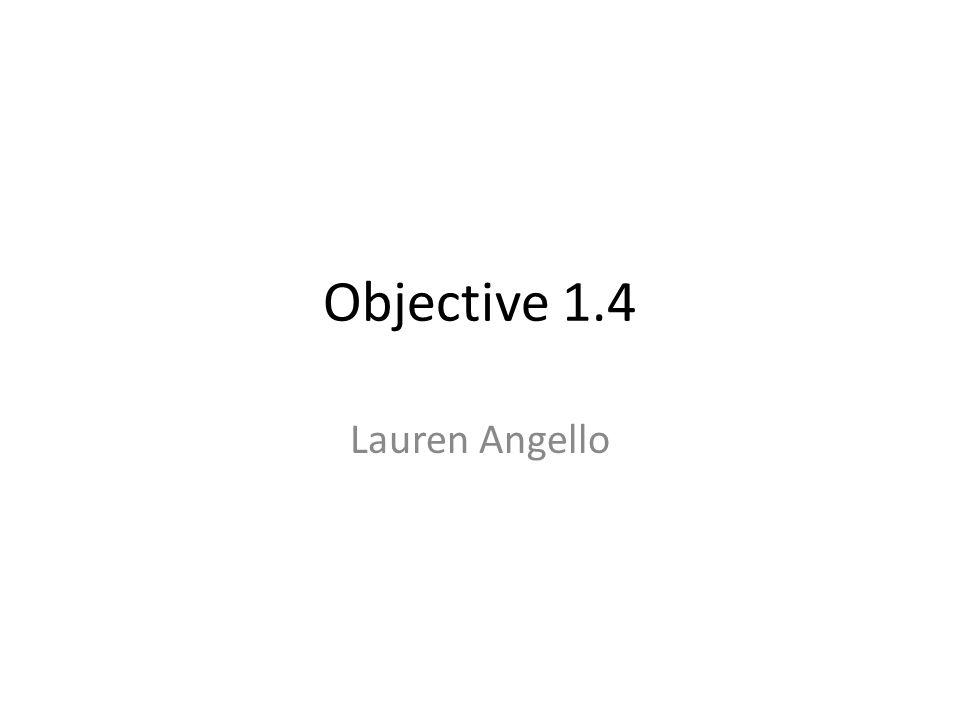 Objective 1.4 Lauren Angello