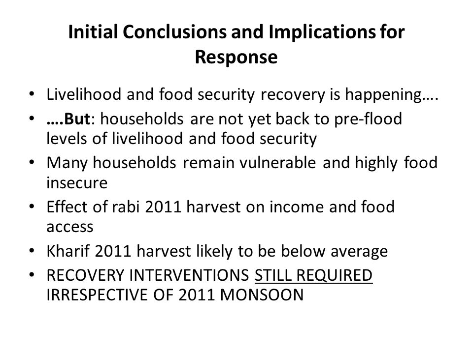 Initial Conclusions and Implications for Response Livelihood and food security recovery is happening….