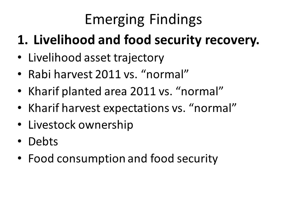 Emerging Findings 1.Livelihood and food security recovery.