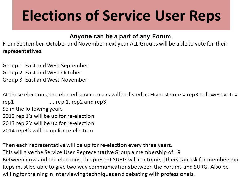 Elections of Service User Reps Anyone can be a part of any Forum.