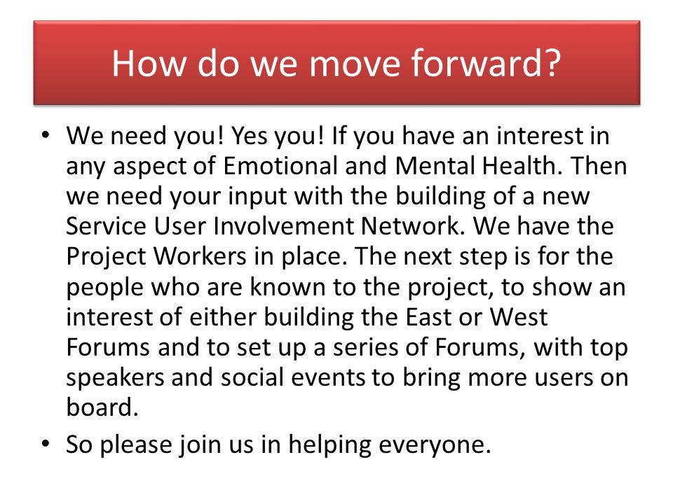 How do we move forward. We need you. Yes you.