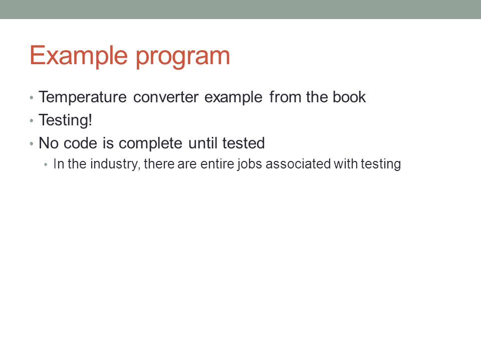 Example program Temperature converter example from the book Testing.