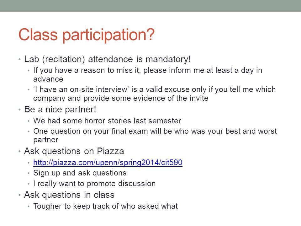Class participation.Lab (recitation) attendance is mandatory.
