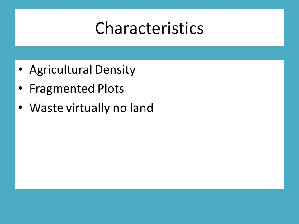 Characteristics Agricultural Density Fragmented Plots Waste virtually no land