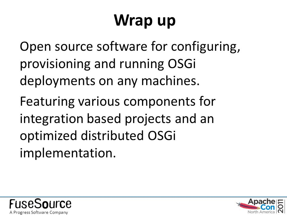 Wrap up Open source software for configuring, provisioning and running OSGi deployments on any machines.
