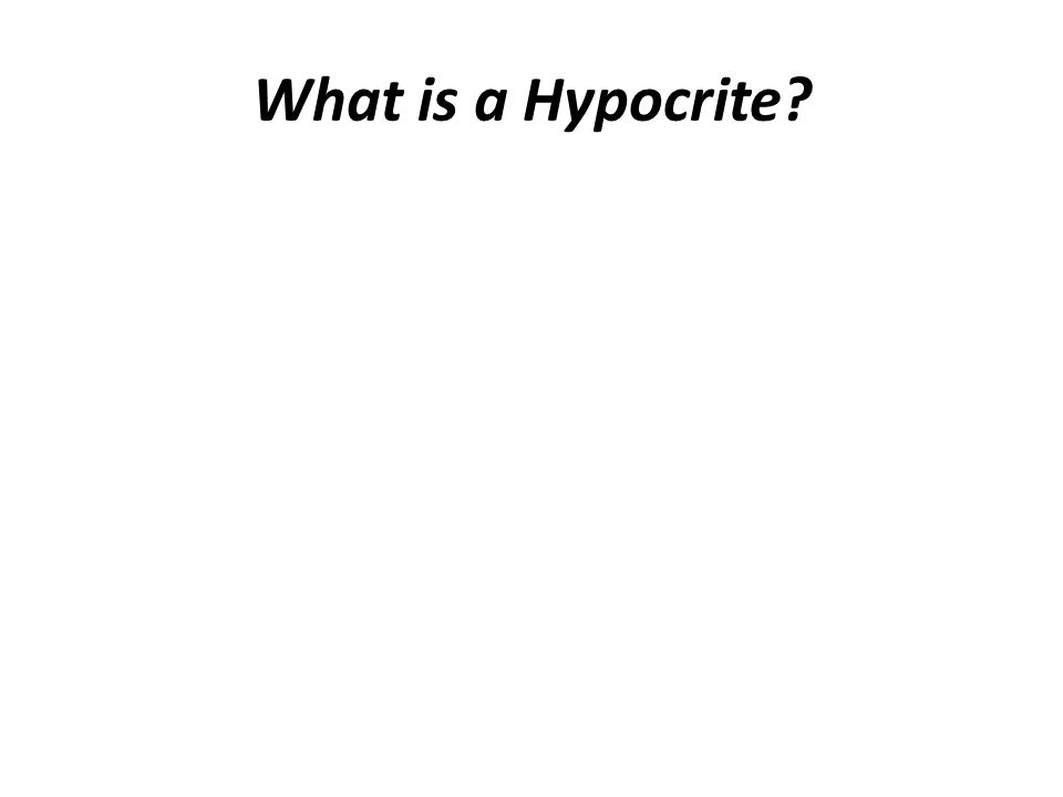 What is a Hypocrite