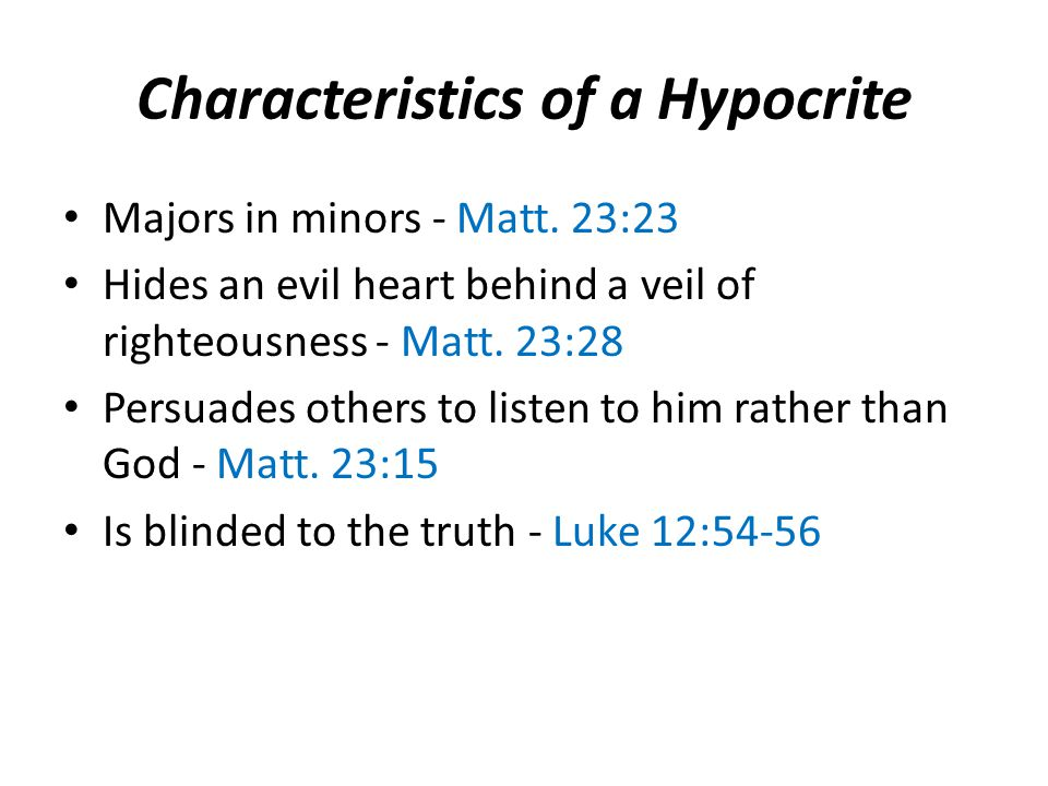 Characteristics of a Hypocrite Majors in minors - Matt.