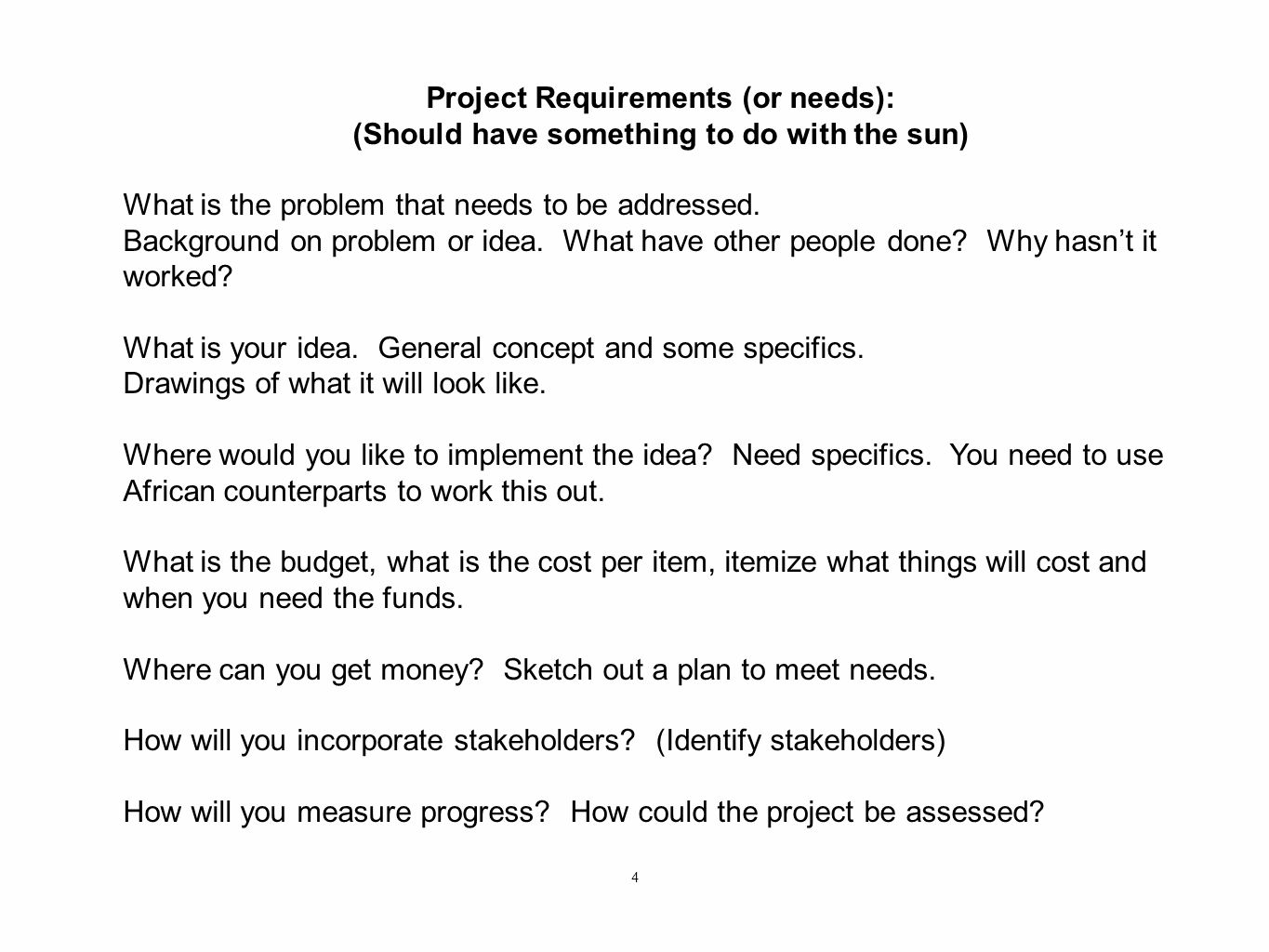 4 Project Requirements (or needs): (Should have something to do with the sun) What is the problem that needs to be addressed.