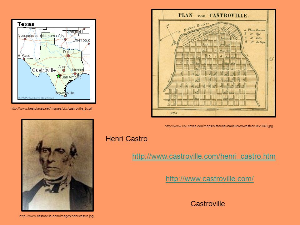 http://www.bestplaces.net/images/city/castroville_tx.gif http://www.lib.utexas.edu/maps/historical/badeker-tx-castroville-1849.jpg http://www.castrovi