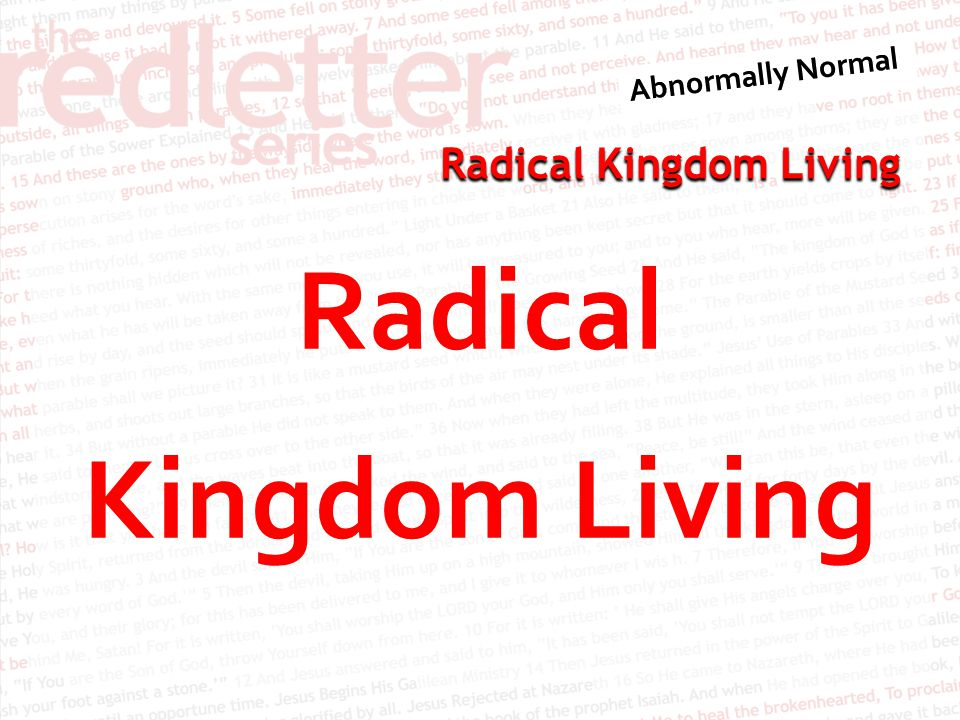 Radical Kingdom Living SUPERCEDING FAMILY RESPONSIBILITIES AND RELATIONSHIPS: Matthew 8:21-22 Another disciple said to him, Lord, first let me go and bury my father. But Jesus told him, Follow me, and let the dead bury their own dead.