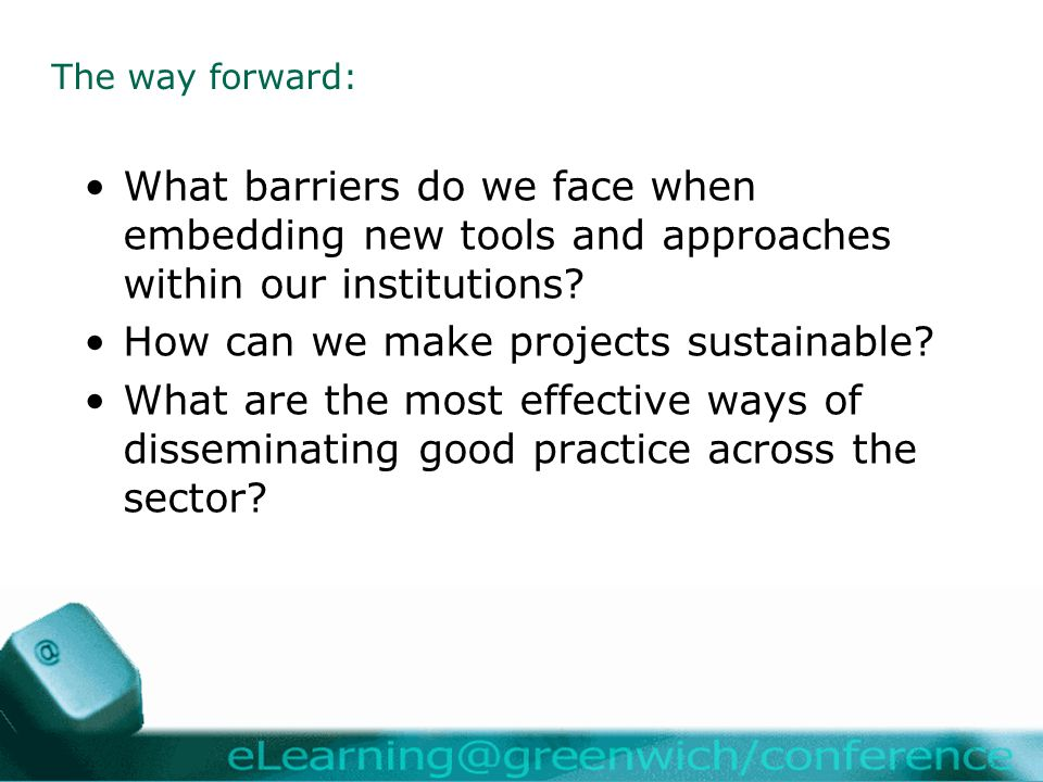 What barriers do we face when embedding new tools and approaches within our institutions.