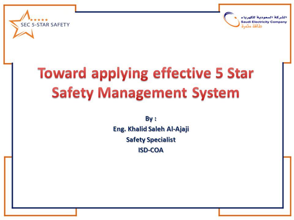 By : Eng. Khalid Saleh Al-Ajaji Safety Specialist ISD-COA