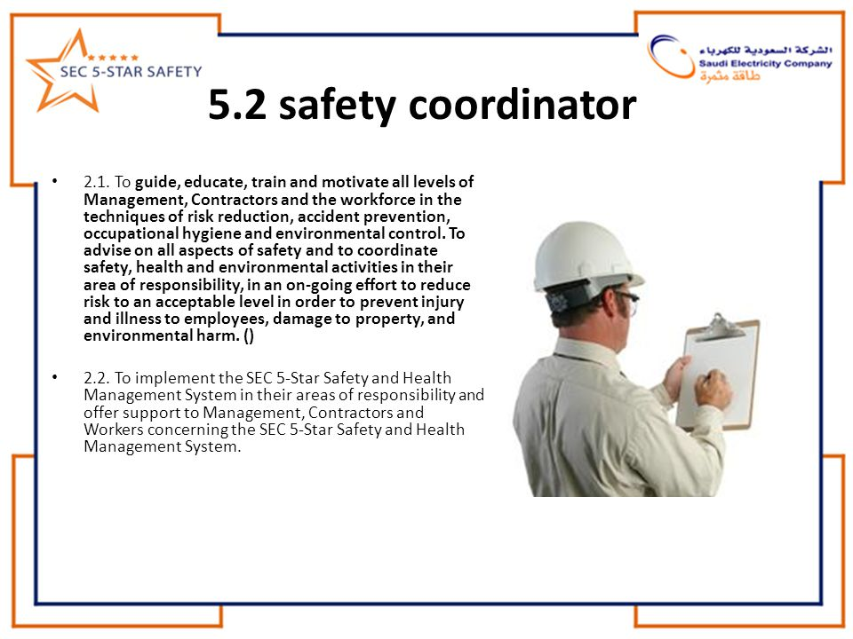 2.1. To guide, educate, train and motivate all levels of Management, Contractors and the workforce in the techniques of risk reduction, accident preve