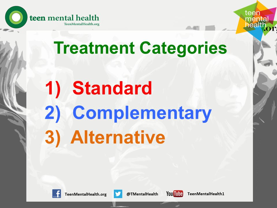Treatment Categories 1)Standard 2)Complementary 3) Alternative